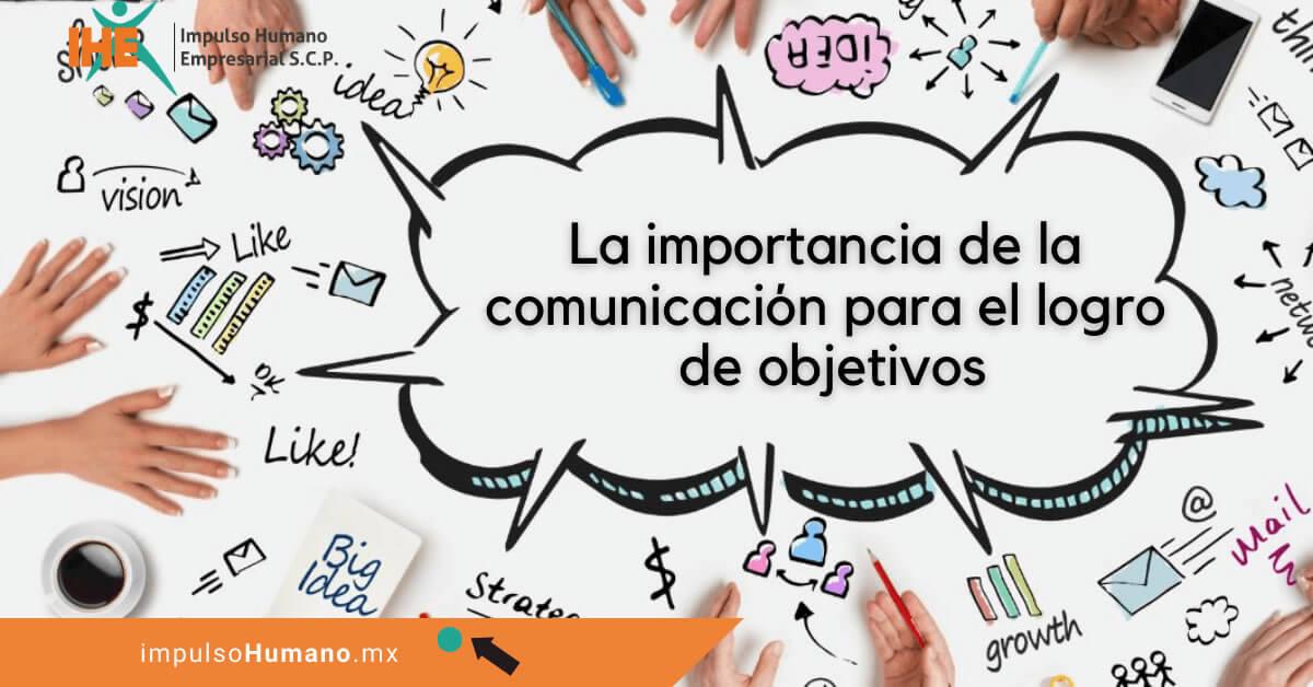importancia comunicacion logro objetivos